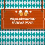 Vai pra Oktoberfest? Passe na Inova.