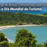 O Blog de Rotas comemora com você o Dia Mundial do Turismo